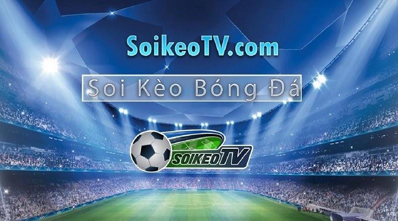 Soi Kèo TV – Chuyên trang soi kèo bóng đá trực tuyến uy tín hàng đầu Việt Nam