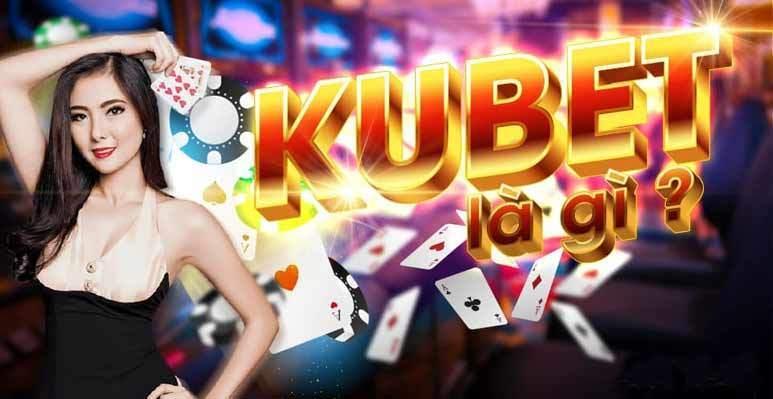 Kubet không ngừng lớn mạnh trong suốt thời gian qua