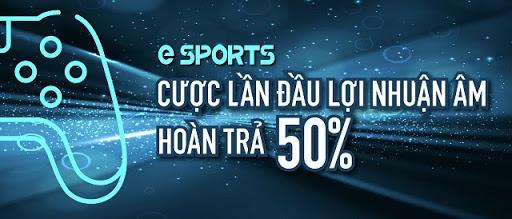 Hoàn trả 50% nếu cược lần đầu lợi nhuận âm với E-Sports